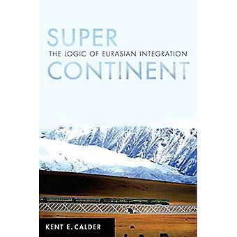 Super Kontinent: Logikken i eurasisk integration