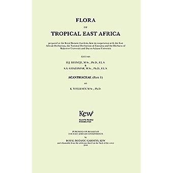 Flora of Tropical East Africa: Acanthaceae, Part 1� (Flora of Tropical East Africa)