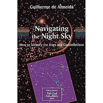 Navigering på nattehimlen: Sådan identificeres stjerner og konstellationer (Patrick Moore's praktisk astronomi)