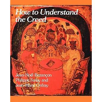 How to Understand the Creed by Jean-Noel Bezancon - 9780334020387 Book
