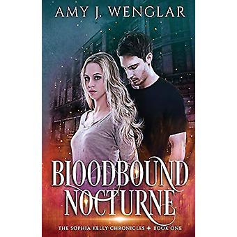 Bloodbound Nocturne by Amy J Wenglar - 9780578597553 Book