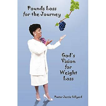 Pounds Loss for the Journey by Jerrie Gillyard - 9781450027397 Book