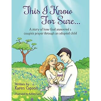 This I Know for Sure... - A Story of How God Answered a Couple's Praye
