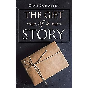 The Gift of a Story by Dave Schubert - 9781973643111 Book