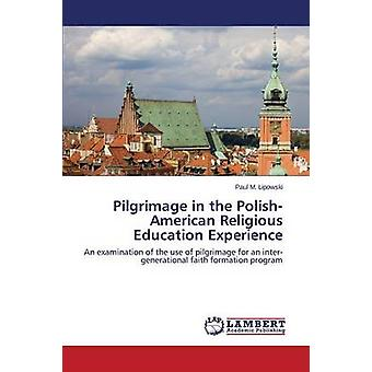 Pilgrimage in the Polish-American Religious Education Experience by L