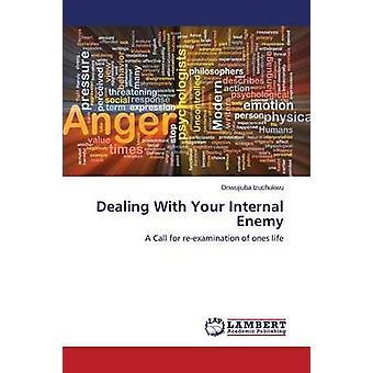 Dealing with Your Internal Enemy by Izuchukwu Onwujiuba - 97836595981