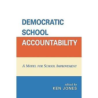 Democratische schoolverantwoording Een model voor schoolverbetering