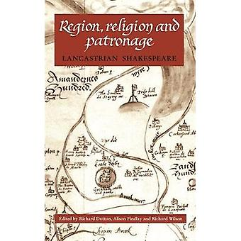 Region Religion and Patronage by Index by Mary Norris & Edited by Richard Dutton & Edited by Alison Findlay & Edited by Richard Wilson