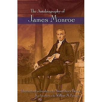 The Autobiography of James Monroe by Stuart Gerry Brown