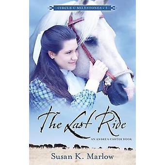 The Last Ride by Susan K Marlow