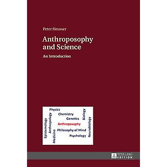 Anthroposophy and Science An Introduction