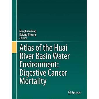 Atlas över Huai River Basin Vattenmiljö - Matsmältningscancer Mor
