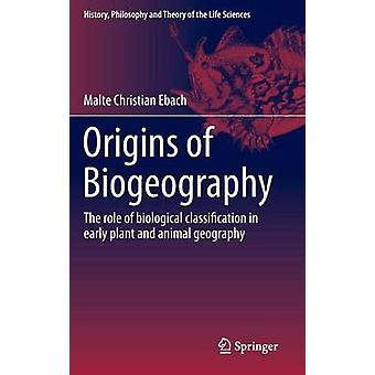Origins of Biogeography - The role of biological classification in ear