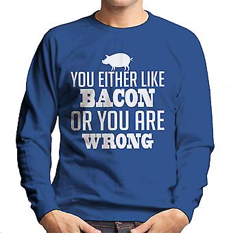 You Either Like Bacon Or You Are Wrong White Men's Sweatshirt