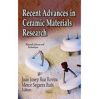 Recent Advances in Ceramic Materials Research by Edited by Joan Josep Roa Rovira & Edited by Merc Segarra Rubi