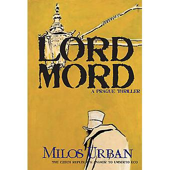 Lord Mord by Milos Urban - Gerald Turner - 9780720614961 Book
