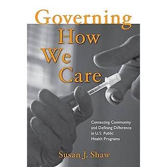 Governing How We Care - Contesting Community and Defining Difference i