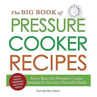 The Big Book of snelkookpan recepten - meer dan 500 druk Cooke