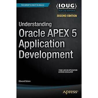 Understanding Oracle APEX 5 Application Development - 2015 (2nd Revise