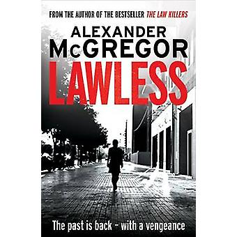 Lawless by Alexander McGregor - 9781845027452 Book
