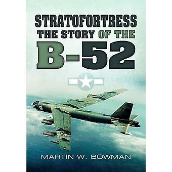 Stratofortress - la storia di B-52 da Martin Bowman - 978184884860