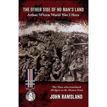 L'autre côté de No Man s Land - Arthur Wheen - première guerre mondiale héros par J