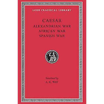 Alexandrinske - afrikanske og spanske krige af Julius Cæsar - A.G. måde-