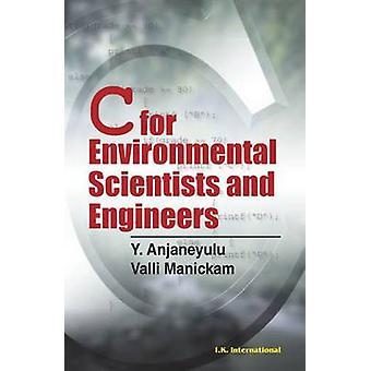 C for Environmental Scientists and Engineers by Y. Anjaneyulu - Valli