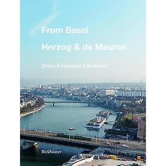 From Basel - Herzog & De Meuron by Jean-Francois Chevrier - Elia Pijo