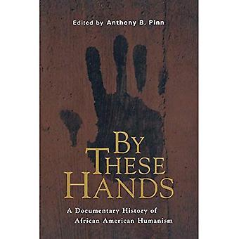 Nämä kädet: Dokumentti historian afroamerikkalainen humanismi