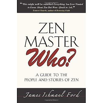 Maître ZEN qui?: un Guide pour les gens et les histoires de Zen