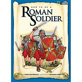 Como ser um soldado romano (como ser (Paperback geográfico nacional))