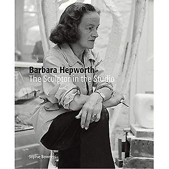 Barbara Hepworth: De beeldhouwer in de Studio (Paperback)