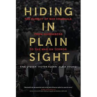 Hiding in Plain Sight: The� Pursuit of War Criminals from Nuremberg to the War on Terror