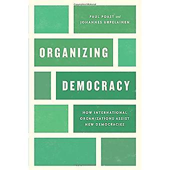 Organisera demokratin - hur internationella organisationer bistå ny Demo