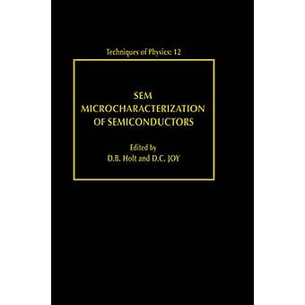 Sem Microcharacterization of Semiconductors by Holt & D & B