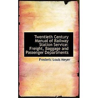 Manuale di ventesimo secolo della ferrovia stazione servizio trasporto bagagli e passeggeri dipartimenti di Meyer & Frédéric Louis
