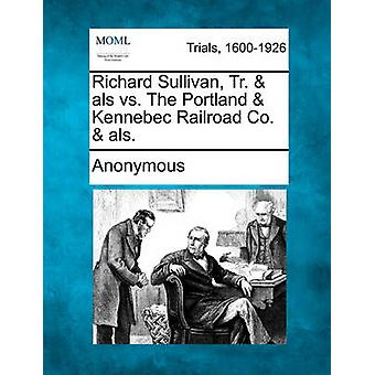 Richard Sullivan Tr.  als vs. Portland Kennebec Railroad Co.  als. von Anonymous