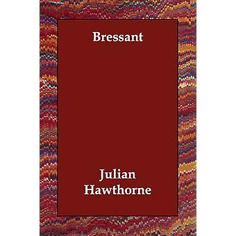 Bressant di Hawthorne & Julian