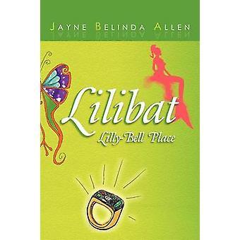 Lilibat LillyBell Place by Allen & Jayne Belinda