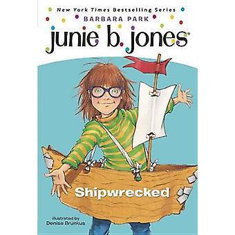 Junie B. - First Grader  - Shipwrecked Book