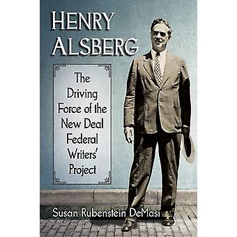 Henry Alsberg - The Driving Force of the New Deal Federal Writers' Pro