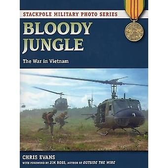 Bloody Jungle - The War in Vietnam by Chris Evans - 9780811712088 Book