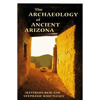 The Archaeology of Ancient Arizona by Ried - 9780816517091 Book