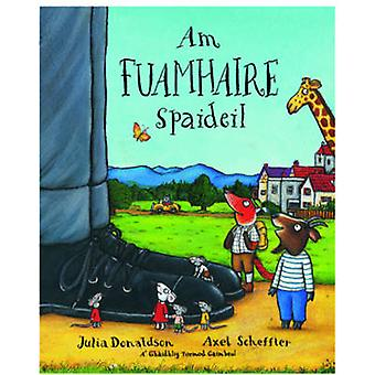 Am Fuamhaire Spaideil by Julia Donaldson - Axel Scheffler - Tormod Ca