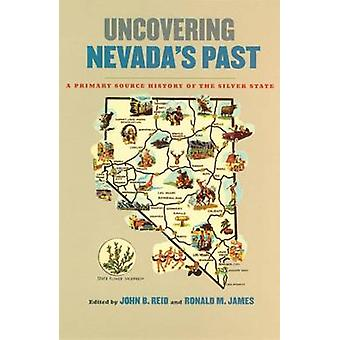 Uncovering Nevada's Past - A Primary Source History of the Silver Stat