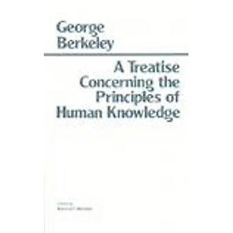 Treatise Concerning the Principles of Human Knowledge by George B. Be