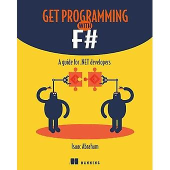 Get Programming with F# - A guide for .NET developers by Isaac Abraham