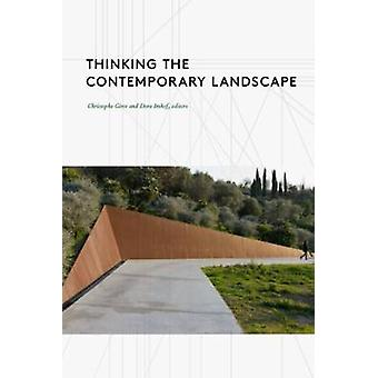 Thinking the Contemporary Landscape by Christophe Girot - Dora Imhof
