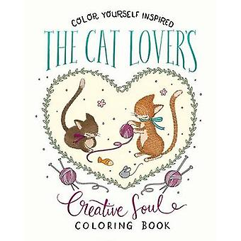The Cat Lover's Creative Soul Coloring Book by Compiled by Barbour St